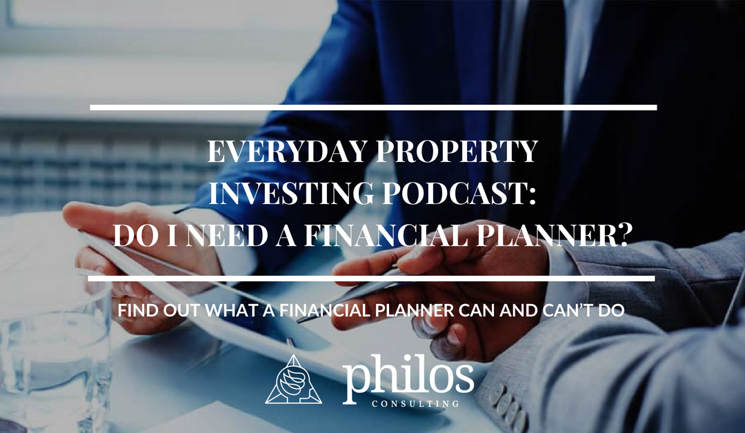 Everyday Property Investing Podcast: Do I Need a Financial Planner?